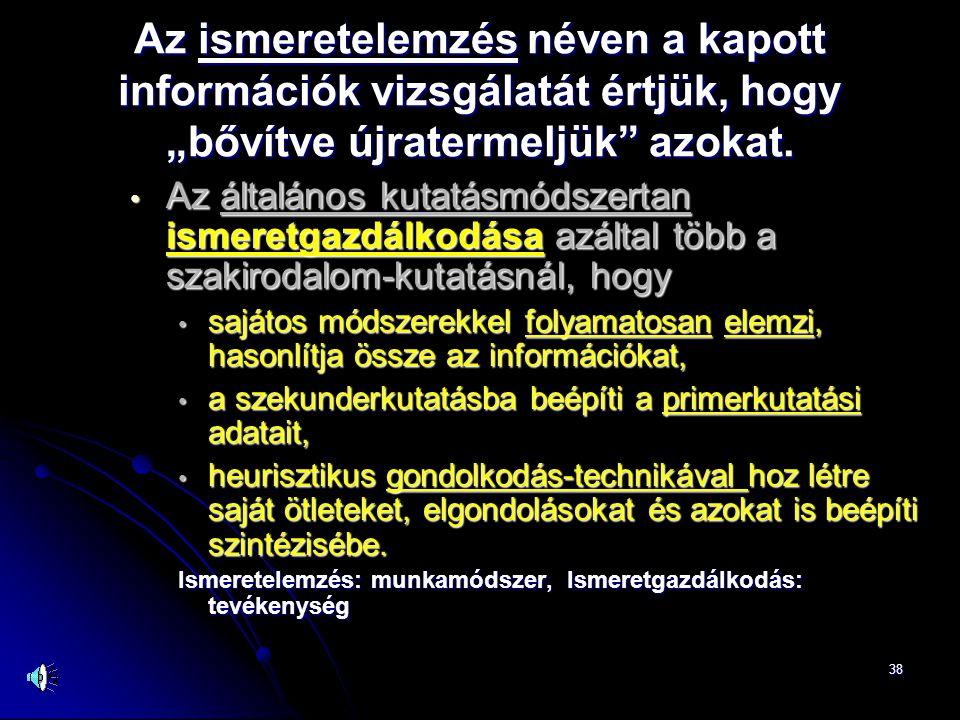"""Az ismeretelemzés néven a kapott információk vizsgálatát értjük, hogy """"bővítve újratermeljük azokat."""
