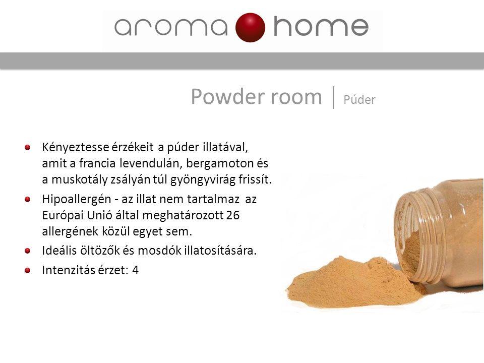 Powder room Púder Kényeztesse érzékeit a púder illatával, amit a francia levendulán, bergamoton és a muskotály zsályán túl gyöngyvirág frissít.