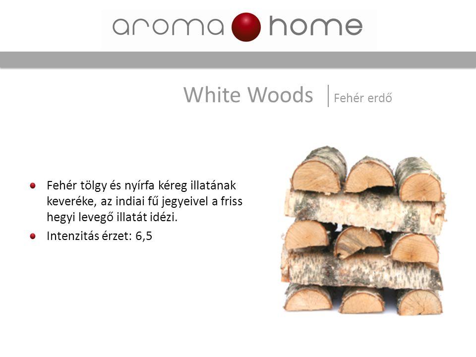 White Woods Fehér erdő Fehér tölgy és nyírfa kéreg illatának keveréke, az indiai fű jegyeivel a friss hegyi levegő illatát idézi.