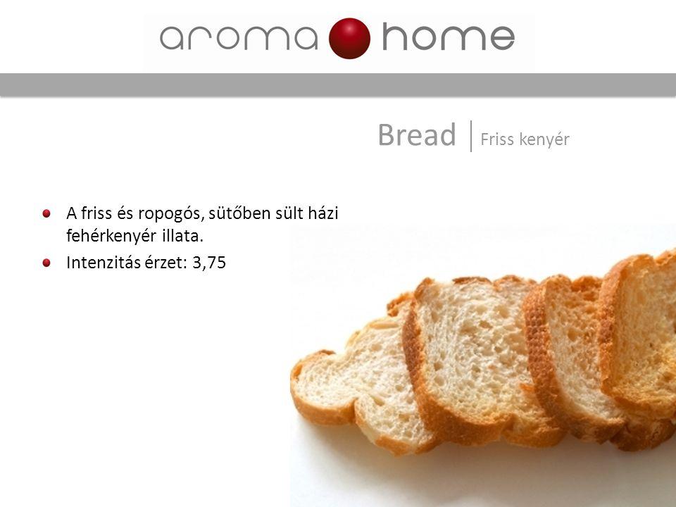 Bread Friss kenyér A friss és ropogós, sütőben sült házi fehérkenyér illata.