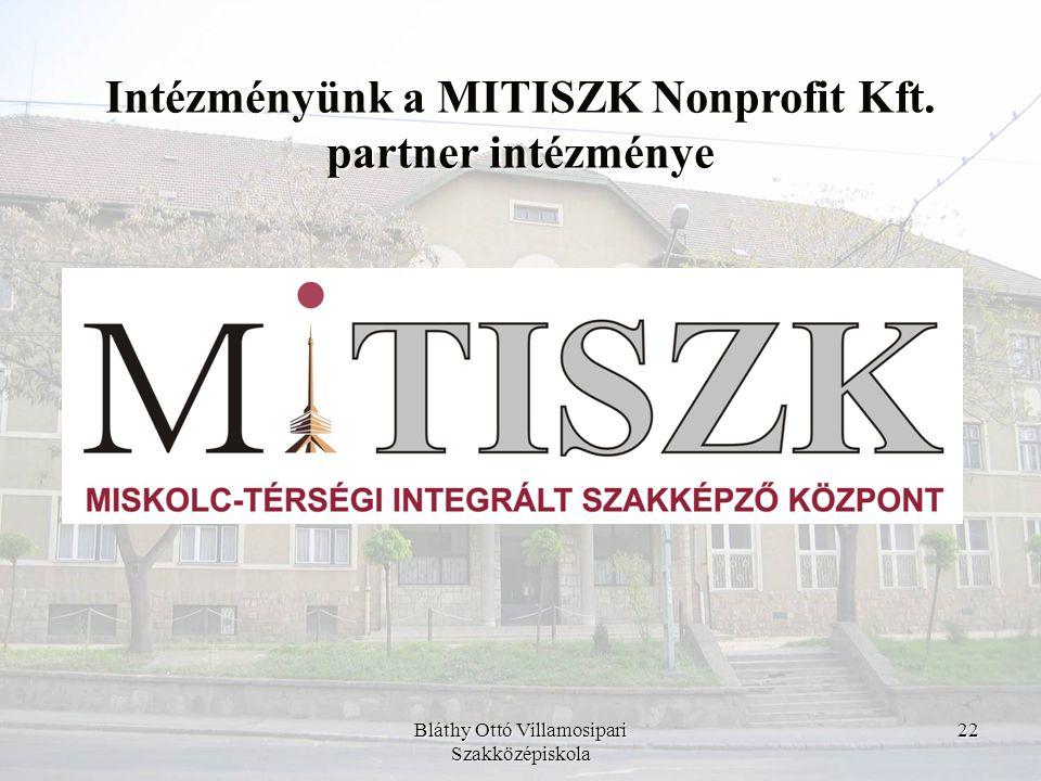 Intézményünk a MITISZK Nonprofit Kft. partner intézménye