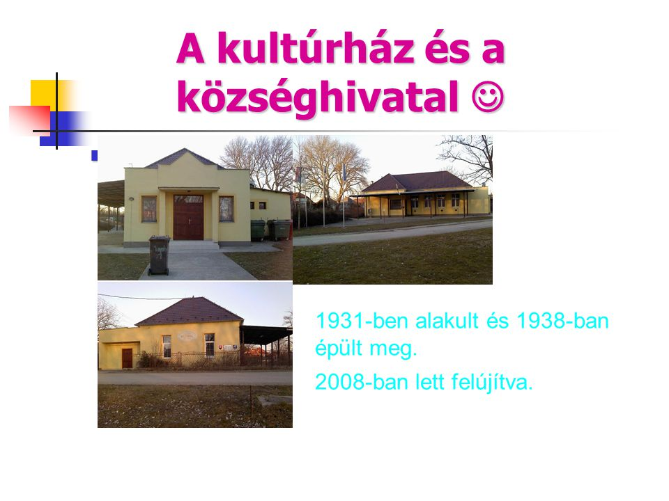 A kultúrház és a községhivatal 