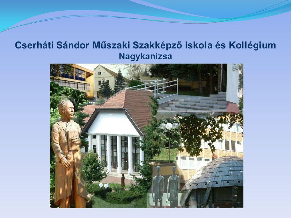 Cserháti Sándor Műszaki Szakképző Iskola és Kollégium Nagykanizsa