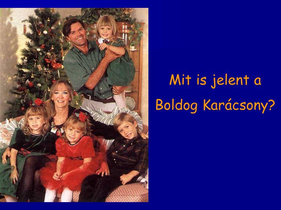 Mit is jelent a Boldog Karácsony