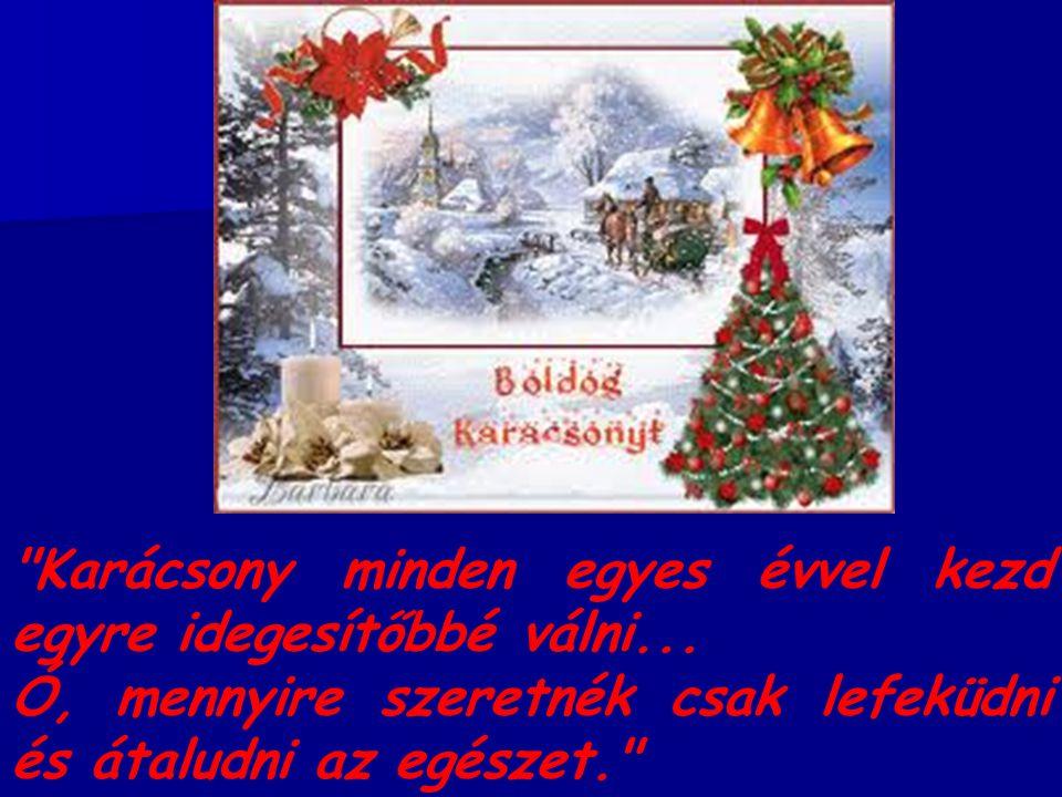 Karácsony minden egyes évvel kezd egyre idegesítőbbé válni...