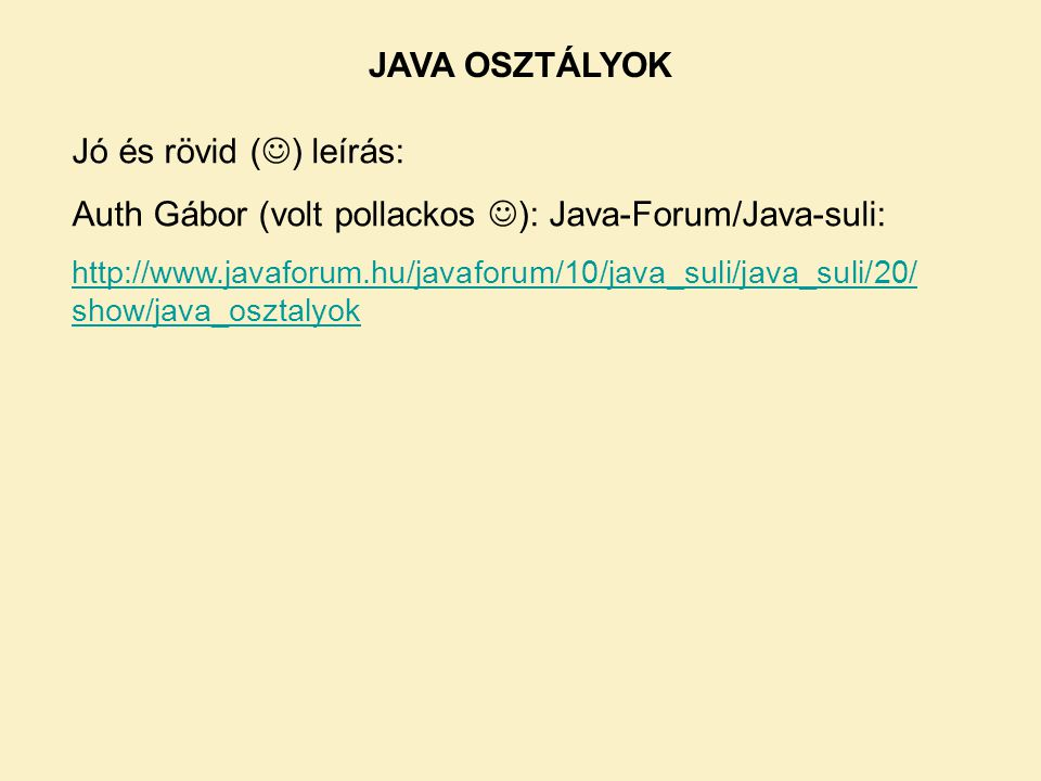 Auth Gábor (volt pollackos ): Java-Forum/Java-suli: