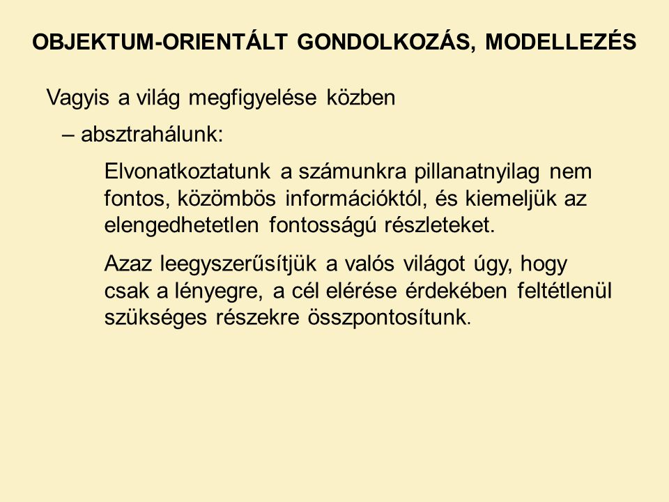 OBJEKTUM-ORIENTÁLT GONDOLKOZÁS, MODELLEZÉS