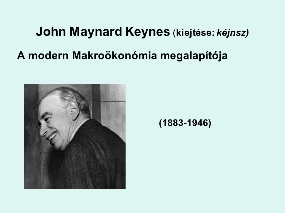 John Maynard Keynes (kiejtése: kéjnsz)