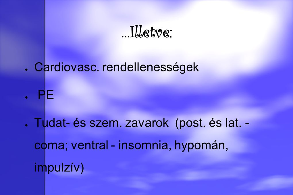 ...Illetve: Cardiovasc. rendellenességek PE