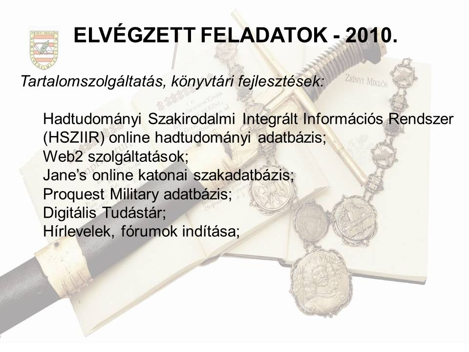 ELVÉGZETT FELADATOK - 2010. Tartalomszolgáltatás, könyvtári fejlesztések: