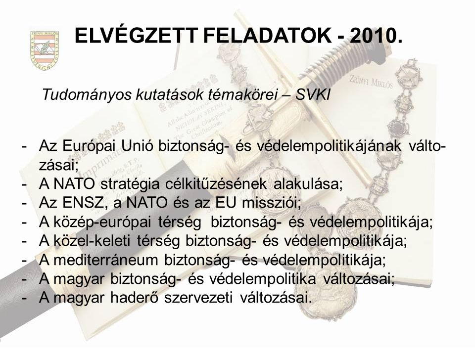 ELVÉGZETT FELADATOK - 2010. Tudományos kutatások témakörei – SVKI