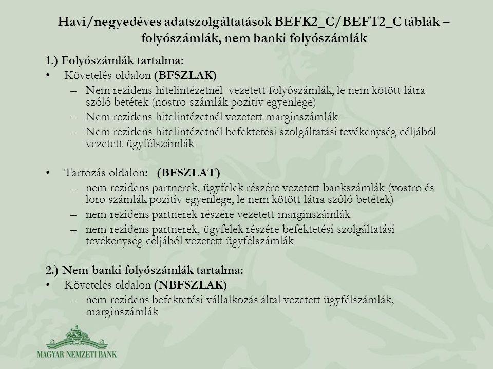 Havi/negyedéves adatszolgáltatások BEFK2_C/BEFT2_C táblák – folyószámlák, nem banki folyószámlák