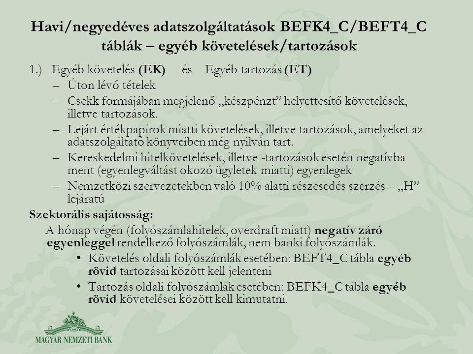 Havi/negyedéves adatszolgáltatások BEFK4_C/BEFT4_C táblák – egyéb követelések/tartozások