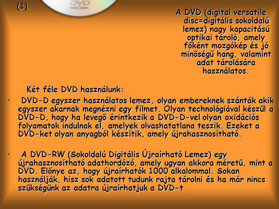 Két féle DVD használunk: