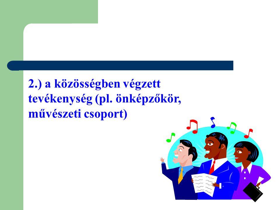 2. ) a közösségben végzett tevékenység (pl