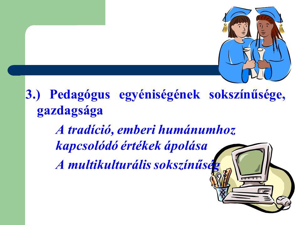 3.) Pedagógus egyéniségének sokszínűsége, gazdagsága