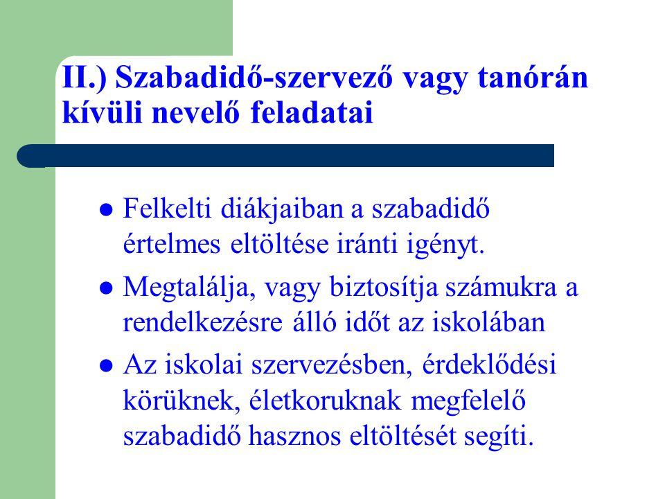 II.) Szabadidő-szervező vagy tanórán kívüli nevelő feladatai
