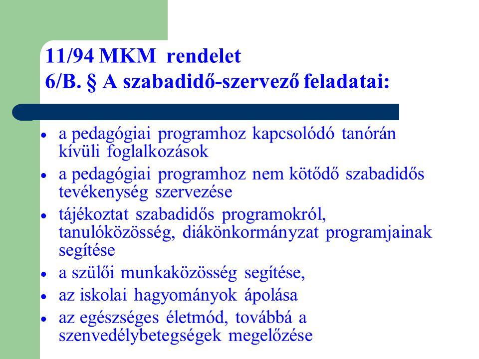 11/94 MKM rendelet 6/B. § A szabadidő-szervező feladatai: