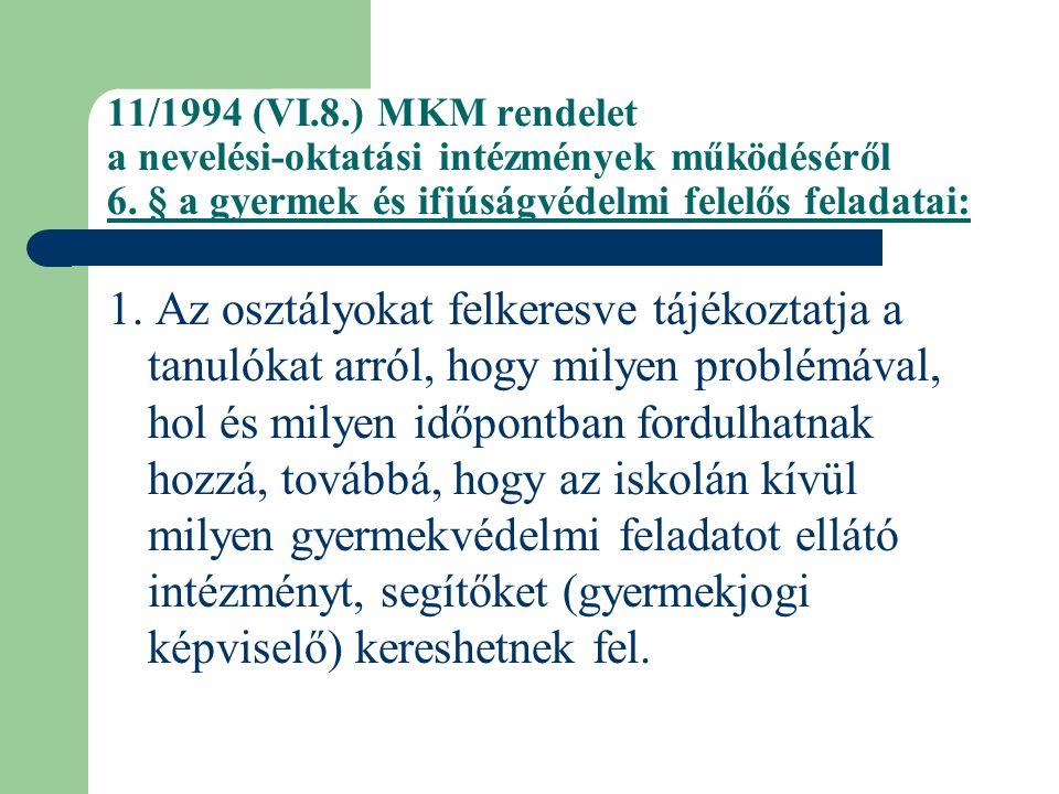 11/1994 (VI.8.) MKM rendelet a nevelési-oktatási intézmények működéséről 6. § a gyermek és ifjúságvédelmi felelős feladatai: