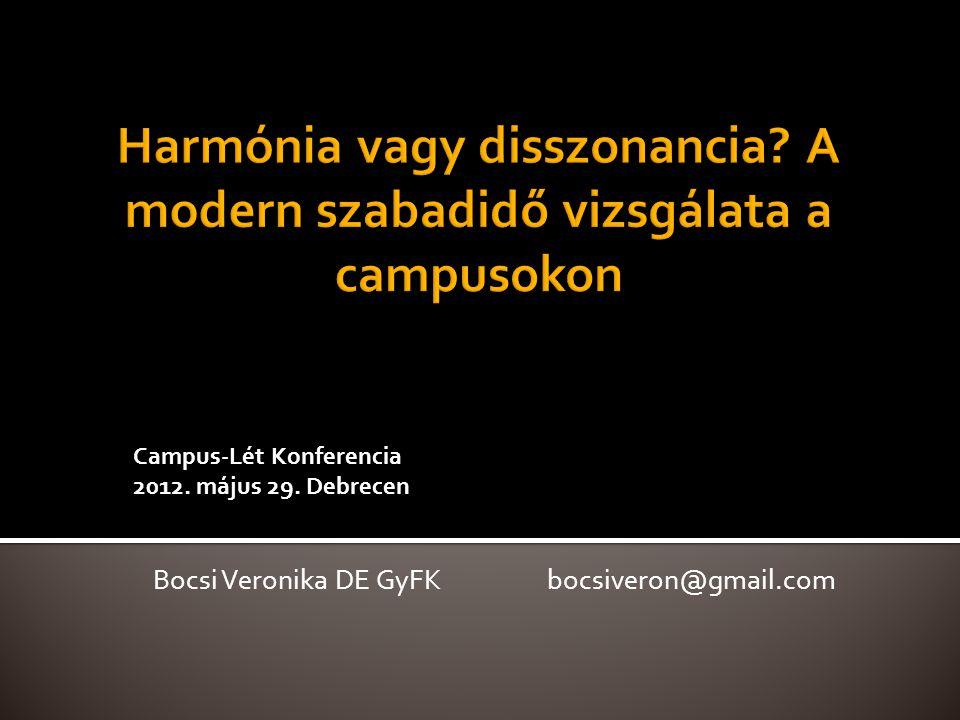 Harmónia vagy disszonancia A modern szabadidő vizsgálata a campusokon
