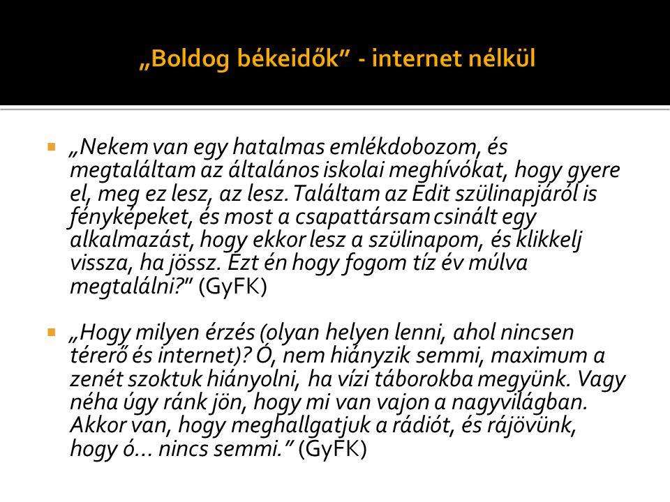 """""""Boldog békeidők - internet nélkül"""