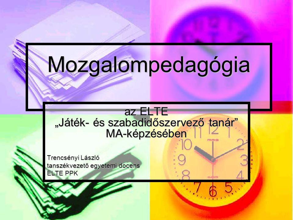 """az ELTE """"Játék- és szabadidőszervező tanár MA-képzésében"""
