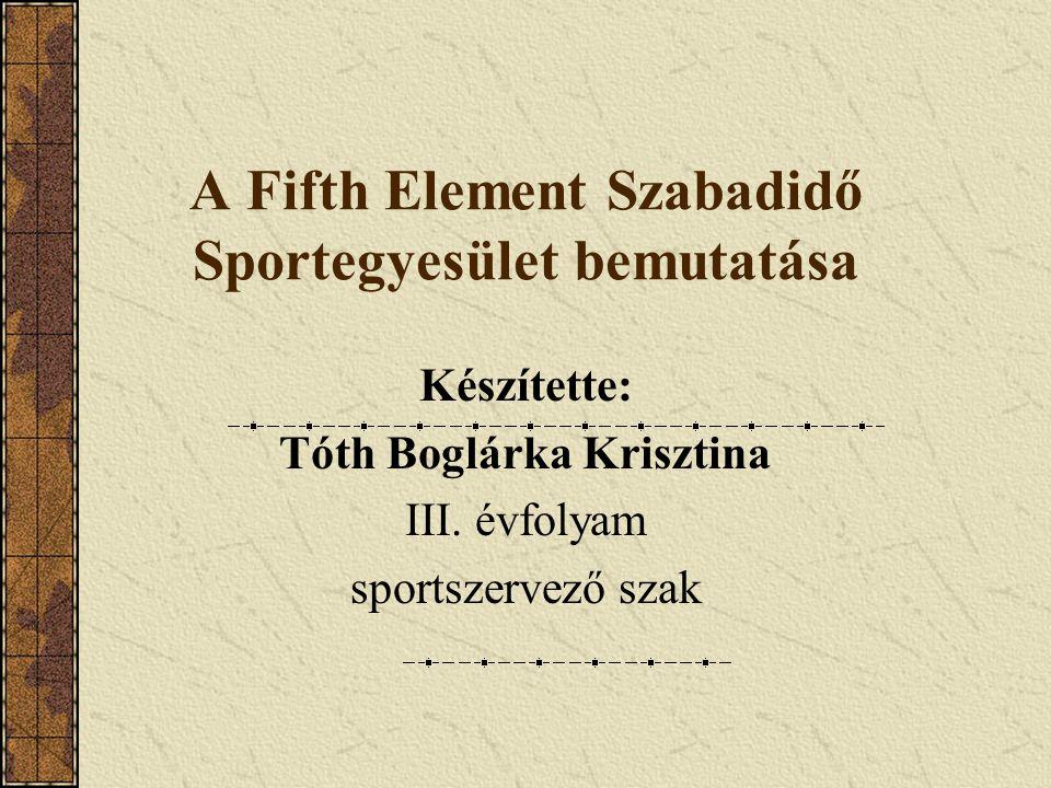 A Fifth Element Szabadidő Sportegyesület bemutatása