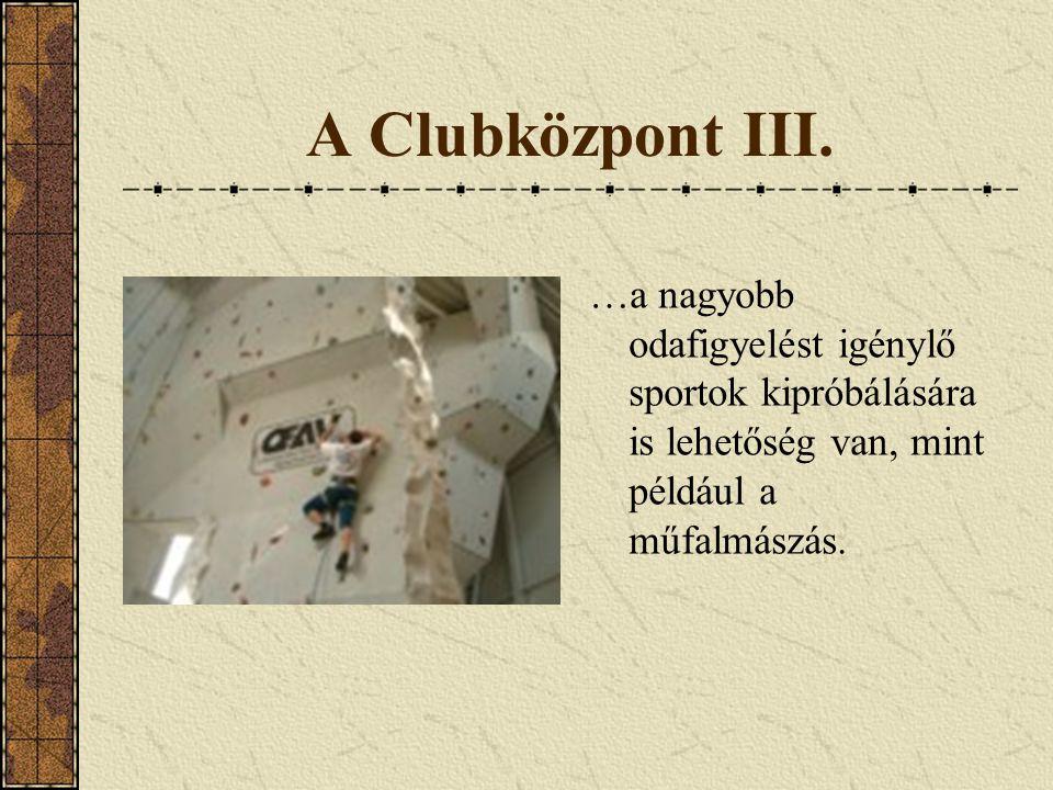 A Clubközpont III.