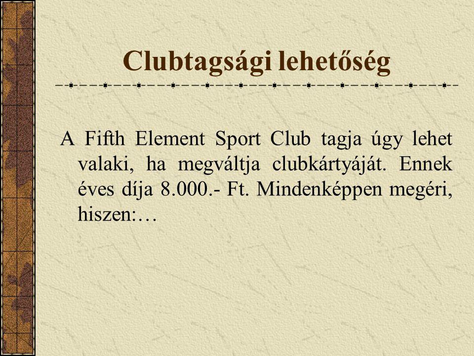 Clubtagsági lehetőség