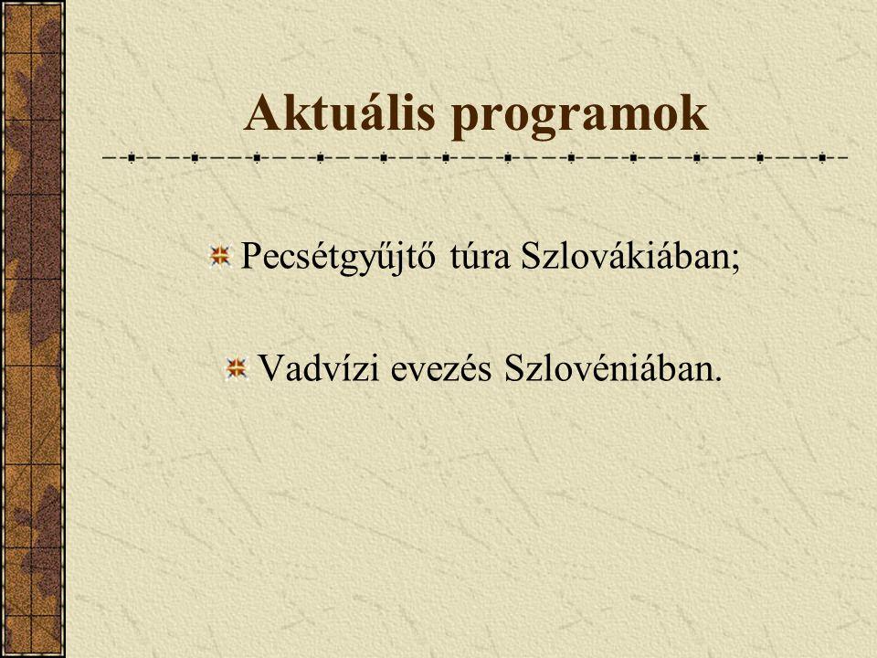 Aktuális programok Pecsétgyűjtő túra Szlovákiában;