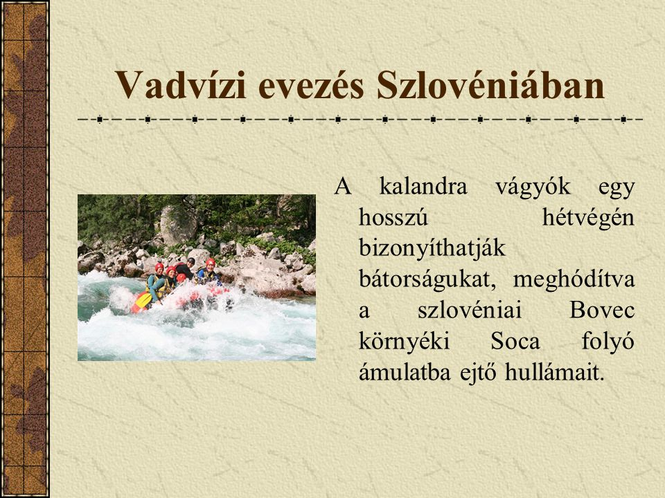 Vadvízi evezés Szlovéniában