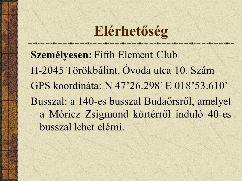 Elérhetőség Személyesen: Fifth Element Club