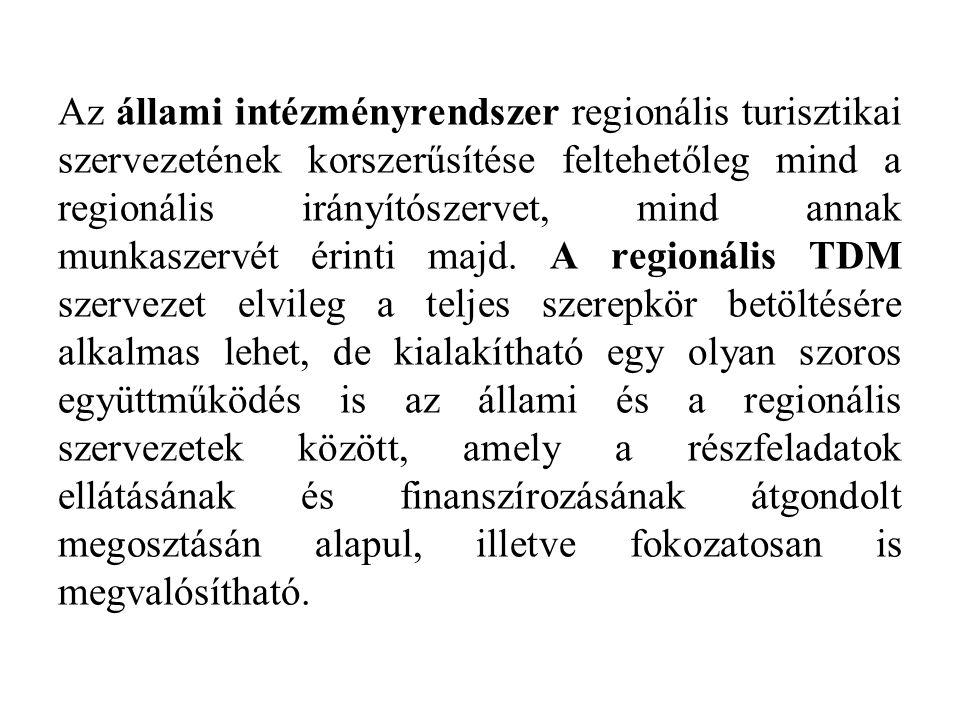 Az állami intézményrendszer regionális turisztikai szervezetének korszerűsítése feltehetőleg mind a regionális irányítószervet, mind annak munkaszervét érinti majd.