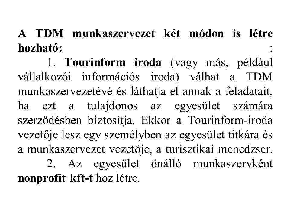 A TDM munkaszervezet két módon is létre hozható: :. 1
