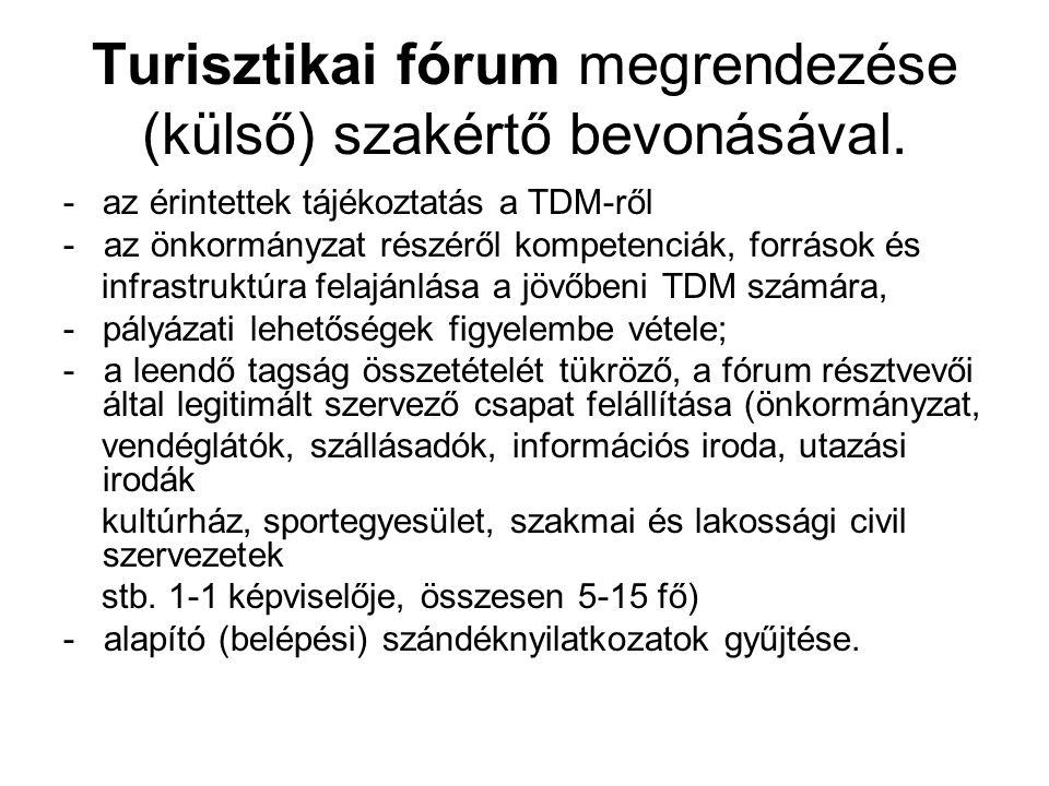 Turisztikai fórum megrendezése (külső) szakértő bevonásával.