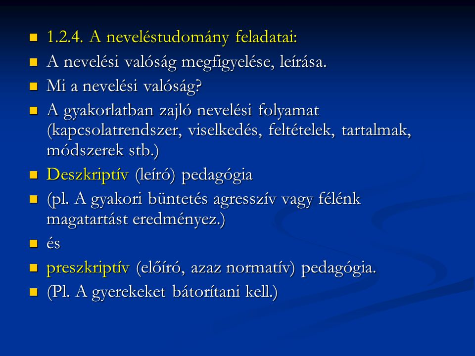 1.2.4. A neveléstudomány feladatai: