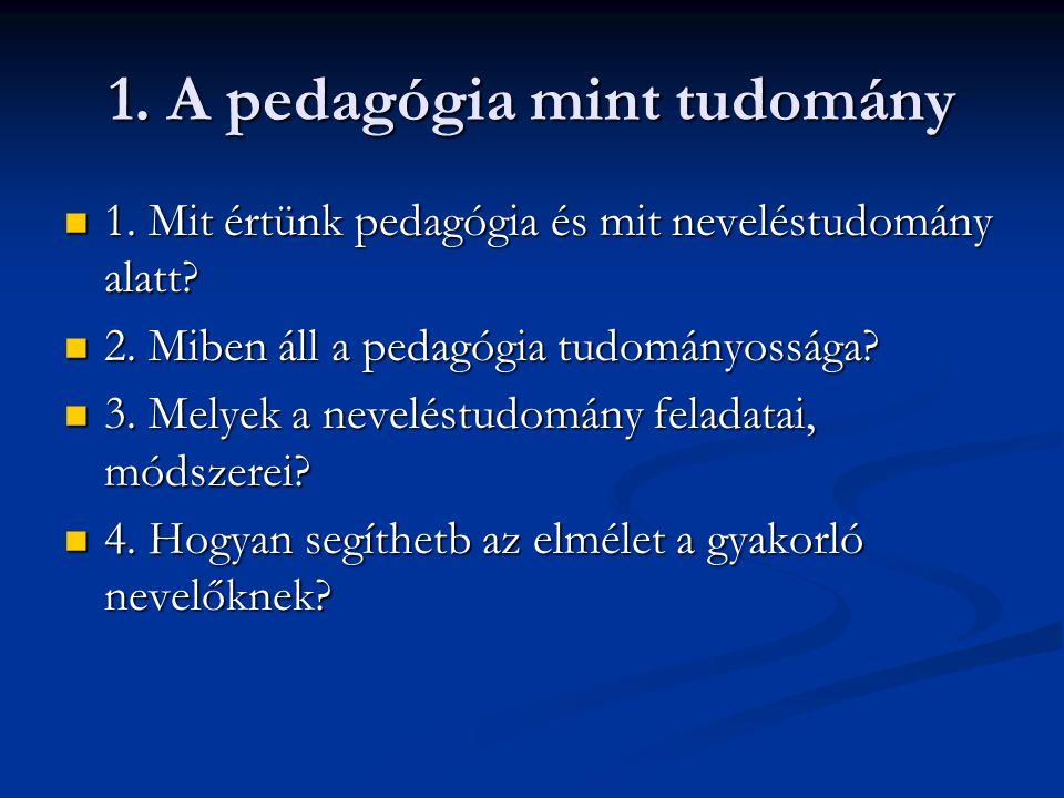 1. A pedagógia mint tudomány