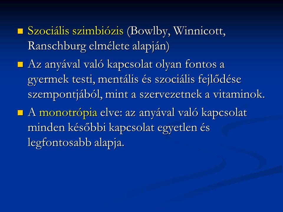 Szociális szimbiózis (Bowlby, Winnicott, Ranschburg elmélete alapján)