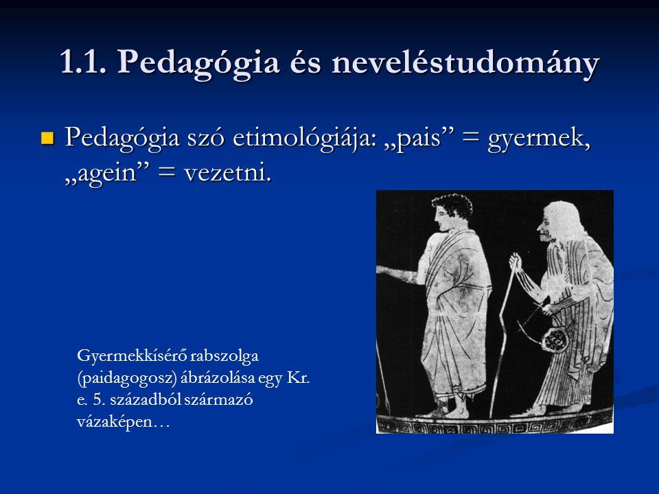 1.1. Pedagógia és neveléstudomány