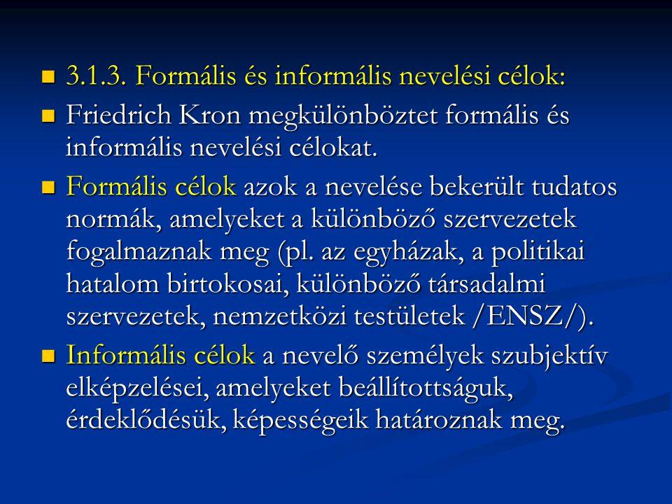 3.1.3. Formális és informális nevelési célok: