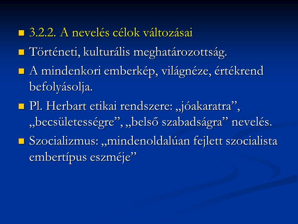 3.2.2. A nevelés célok változásai