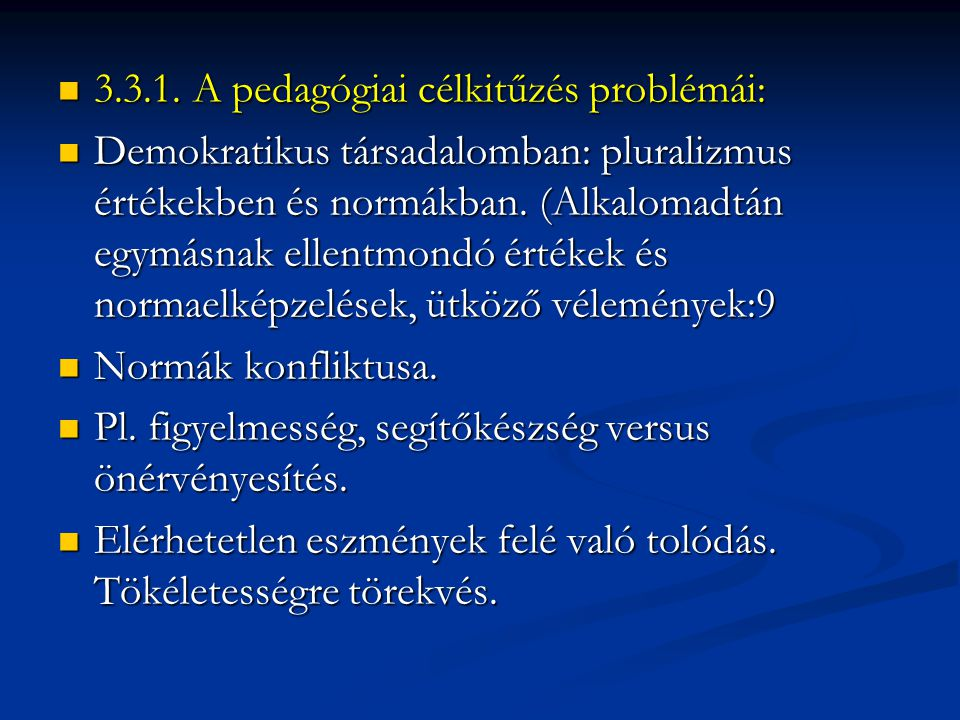 3.3.1. A pedagógiai célkitűzés problémái: