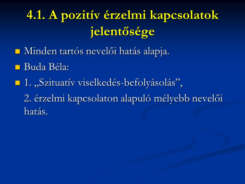 4.1. A pozitív érzelmi kapcsolatok jelentősége