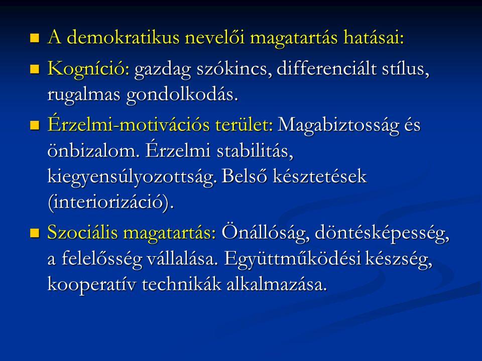 A demokratikus nevelői magatartás hatásai: