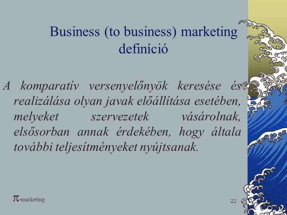 Business (to business) marketing definíció