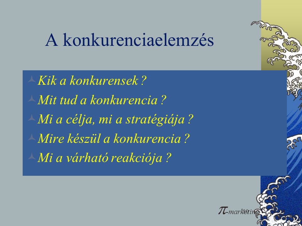 A konkurenciaelemzés -marketing Kik a konkurensek