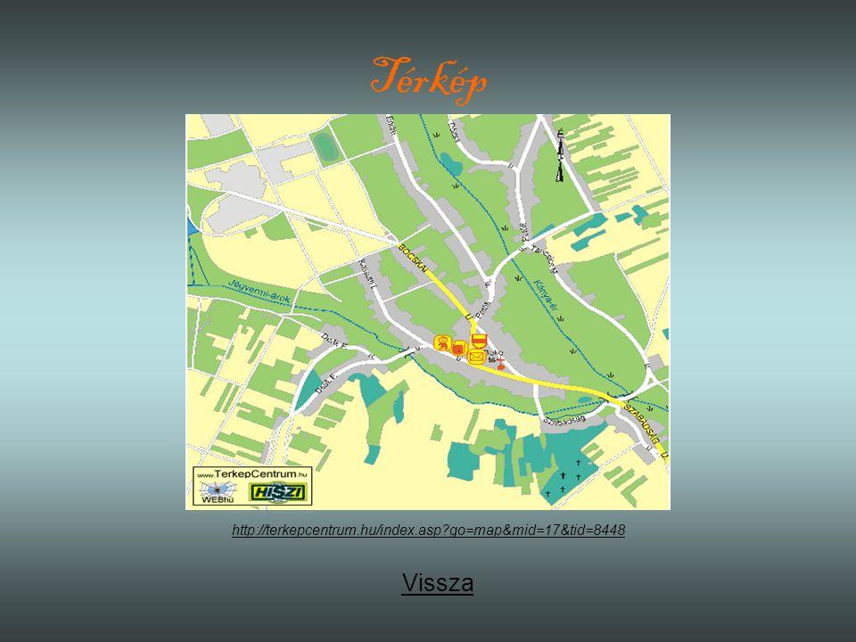 Térkép http://terkepcentrum.hu/index.asp go=map&mid=17&tid=8448 Vissza