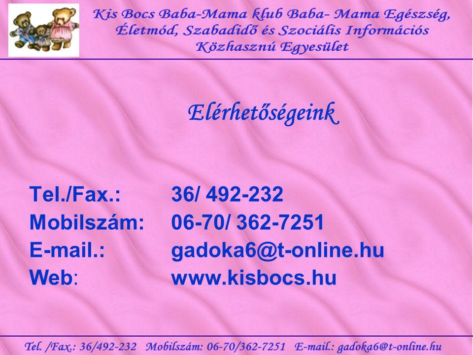Elérhetőségeink Tel./Fax.: 36/ 492-232 Mobilszám: 06-70/ 362-7251