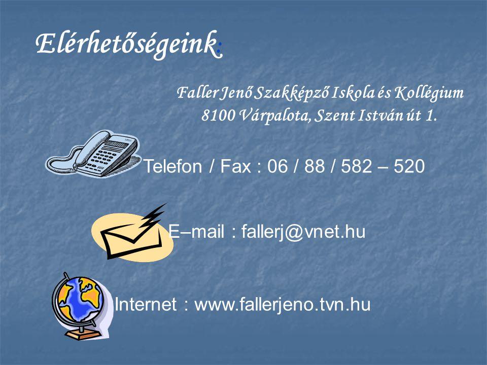 Elérhetőségeink: Faller Jenő Szakképző Iskola és Kollégium
