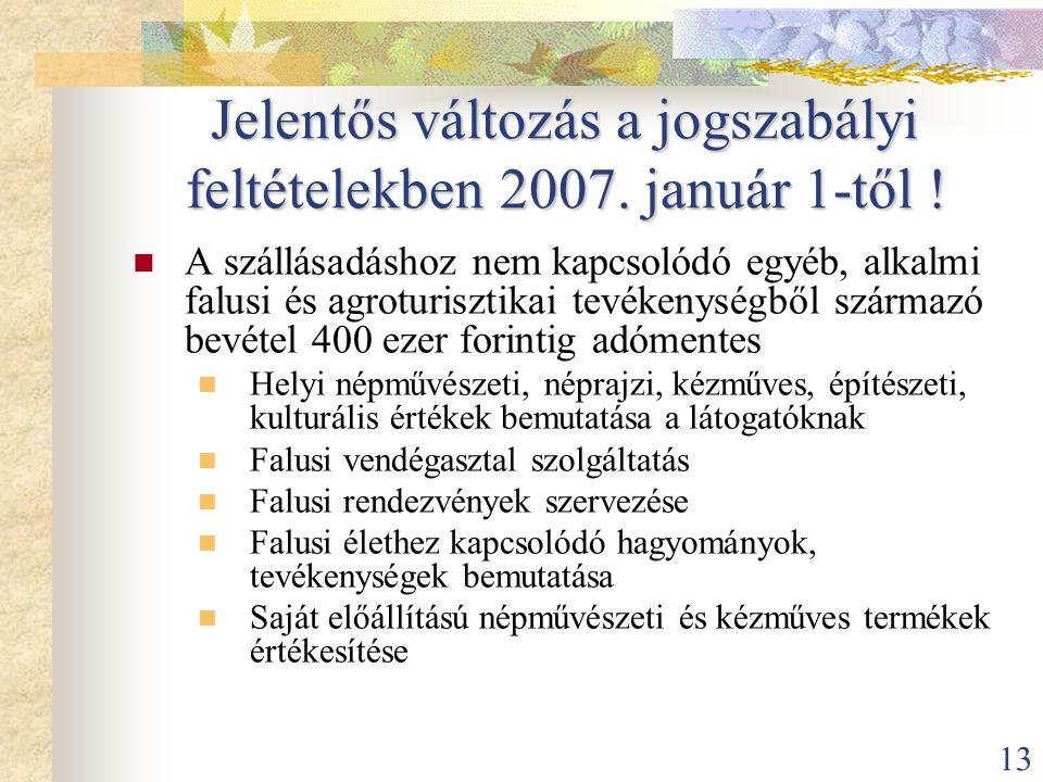 Jelentős változás a jogszabályi feltételekben 2007. január 1-től !